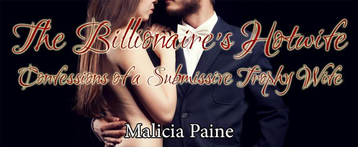 The Billionaire's Hotwife: Confessions of a Submissive Trophy Wi