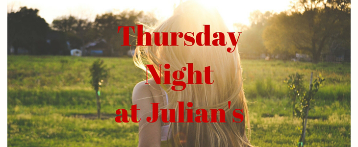 Thursday Night at Julian's