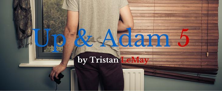 Up & Adam V: My Hot Encounter across the Courtyard